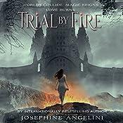 Trial by Fire: The Worldwalker Trilogy, Book 1 | Josephine Angelini