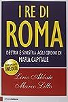 I re di Roma. Destra e sinistra agli...