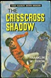 Crisscross Shadow (Hardy boys mystery stories / Franklin W Dixon) (0001605240) by Dixon, Franklin W