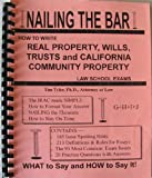 Nailing The Bar: How To Write Real Property, Wills, Trusts and California Community Property Law School Exams (Nailing The Bar)