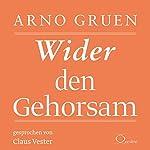 Wider den Gehorsam   Arno Gruen