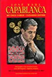 Jose Raul Capablanca: My Chess Career (0964298694) by Jose Raul Capablanca