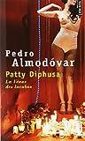 Patty Diphusa (French Edition) (2757823191) by Pedro Almodovar