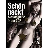 """Sch�n nackt - Aktfotografie in der DDRvon """"Das Neue Berlin (Hsg)"""""""