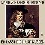 Er lasst die Hand küssen | Marie von Ebner-Eschenbach