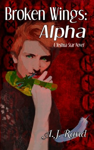 Book: Broken Wings - Alpha by A. J. Rand
