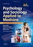 img - for Psychology and Sociology Applied to Medicine: An Illustrated Colour Text, 3e by Beth Alder, Charles S. Abraham, Edwin van Teijlingen, Michae (2009) Paperback book / textbook / text book