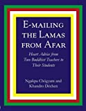 img - for E-Mailing the Lamas From Afar by Ngakpa Chogyam and Khandro Dechen (2009-02-09) book / textbook / text book