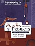 img - for Breaking Away from the Math and Science Book: Physics and Other Projects for Grades 3-12 book / textbook / text book