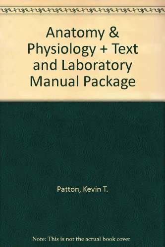 Anatomy & Physiology - Text and Laboratory Manual Package, 7e (ANATOMY AND PHYSIOLOGY (THIBODEAU))