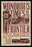 Wondrous Times on the Frontier (0060974923) by Brown, Dee