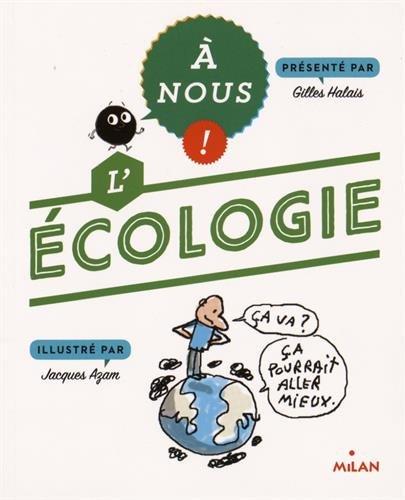 A nous ! L'écologie