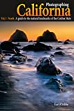 img - for Photographing California - Vol. 1: North - A Guide to the Natural Landmarks of the Golden State book / textbook / text book