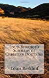Louis Berkhof's Summary of Christian Doctrine (1470049996) by Berkhof, Louis