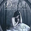 Desolate: Immortal Rose Trilogy, Book 1 (       UNABRIDGED) by Amy Miles Narrated by Jessica Almasy