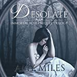 Desolate: Immortal Rose Trilogy, Book 1 | Amy Miles