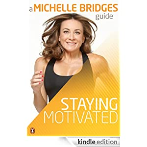 Michelle Bridges Guide to Staying Motivated - Kindle