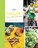 From the Source - Thailand: Thailand's Most Authentic Recipes From the People That Know Them Best (Lonely Planet from the Source)