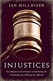 Injustices: The Supreme Court s History of Comforting the Comfortable and Afflicting the Afflicted