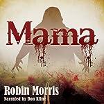 Mama | Robin Morris