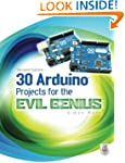 30 Arduino Projects for the Evil Geni...