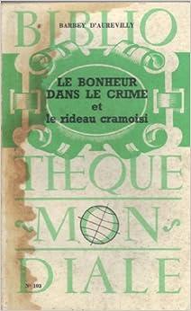 le bonheur dans le crime et le rideau cramoisi barbey d aurevilly books