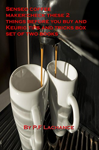 Senseo coffee maker:check these two things before you buy a used one and Keurig tips,ticks and hacks box set of two books