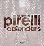 The Complete Pirelli Calendars: 1964-2007