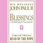 Blessings: A Multilingual Presentation (Performance) |  John Paul II