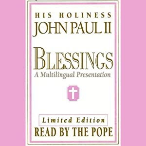 Blessings: A Multilingual Presentation (Performance) | [John Paul II]