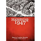 Hamburg 1947: A Place for the Heart to Kipby Harry Leslie Smith
