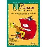 """Pop Piano in der Praxis - Band 2: Songs professionell nach Akkordsymbolen spielen und begleiten (inkl. CD)von """"Michael Gundlach"""""""