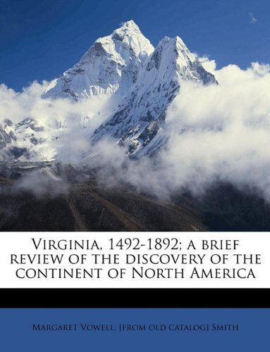 Virginia, 1492-1892; a brief review of the discovery of the continent of North America