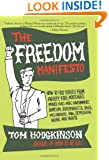 The Freedom Manifesto: How to Free Yourself from Anxiety, Fear, Mortgages, Money, Guilt, Debt, Government, Boredom, Supermarkets, Bills, Melancholy, Pain, Depression, Work, and Waste