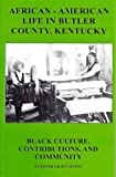 img - for African-American Life In Butler County, Kentucky, Black Culture, Contributions, and Community book / textbook / text book