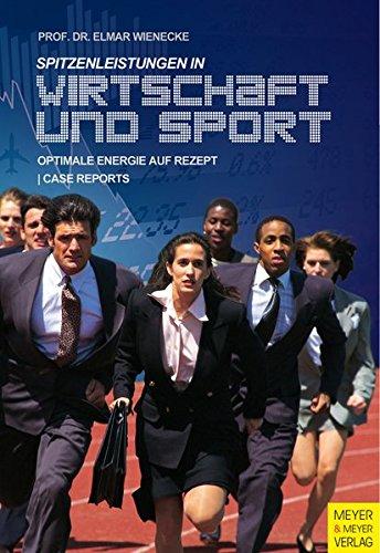 Spitzenleistungen in Wirtschaft und Sport: Optimale Energie auf Rezept