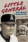 Little General Gene Mauch: A Baseball...