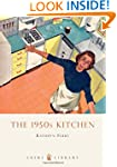 The 1950s Kitchen (Shire Library)