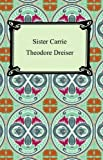 Sister Carrie [with Biographical Introduction]
