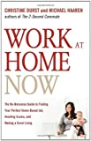 img - for Work at Home Now: The No-nonsense Guide to Finding Your Perfect Home-based Job, Avoiding Scams, and Making a Great Living 1st edition by Christine Durst, Michael Haaren (2009) Paperback book / textbook / text book