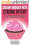 Creamy Murder With Strong Intent : Kim's Cozy Mystery Deluxe Edition