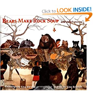 Bears Make Rock Soup: And Other Stories Lise Erdrich and Lisa Fifield