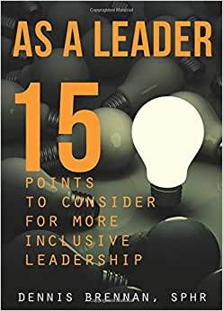 As A Leader: 15 Points To Consider For More Inclusive Leadership