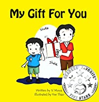 Children's Book: My Gift For You [children's Bedtime Stories And Picture Book Suitable For Age 4-8, Age 5-8, Pre-k And Early Learning]