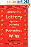Combinatorial Lottery Systems (Wheels) with Guaranteed Wins