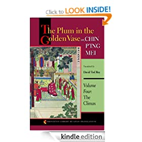 The Plum in the Golden Vase or, Chin P'ing Mei: Volume Four: The Climax: 4 (Princeton Library of Asian Translations)