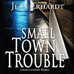 Small Town Trouble: A Kim Claypoole Mystery | Jean Erhardt