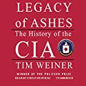 Legacy of Ashes: The History of the CIA Audiobook by Tim Weiner Narrated by Stefan Rudnicki