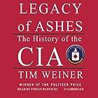 Legacy of Ashes: The History of the CIA Hörbuch von Tim Weiner Gesprochen von: Stefan Rudnicki