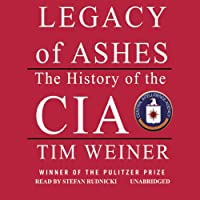 Legacy of Ashes: The History of the CIA (       UNABRIDGED) by Tim Weiner Narrated by Stefan Rudnicki